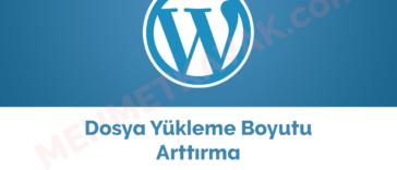 wordpress-dosya-yukleme-boyutunu-arttirma-mehmet-kavak